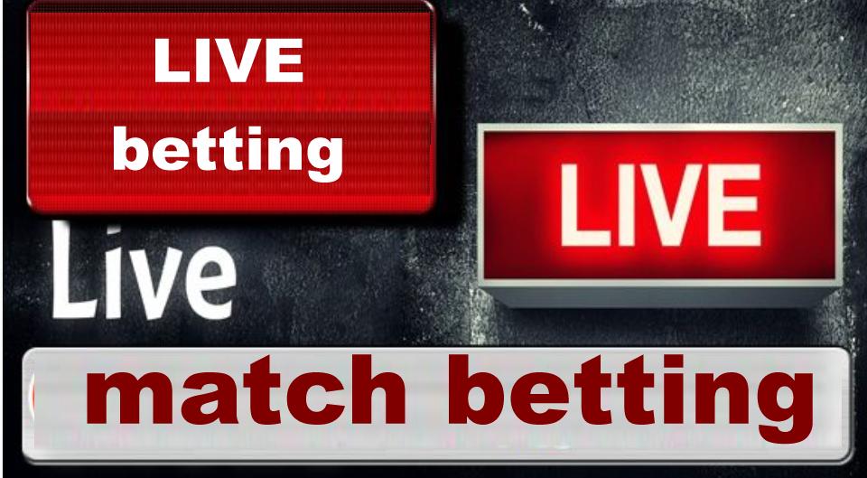 match betting, betting live